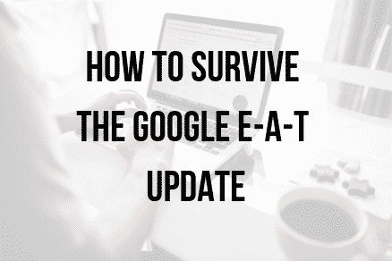 Webtex Limited guide to surviving the E-A-T update from google