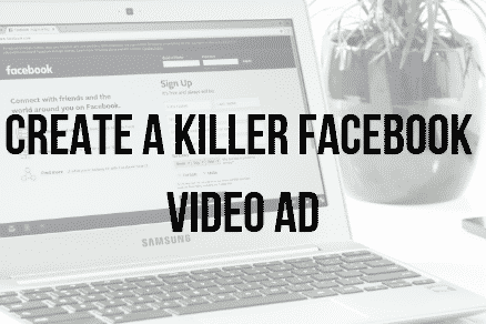 Create a killer facebook video ad with webtex limited