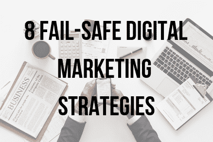 8 fail safe digital marketing stra