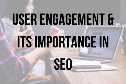 User Engagement & its importance in SEO - webtex limited