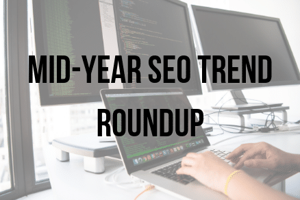 Mid-Year SEO Trend Roundup Webex limited