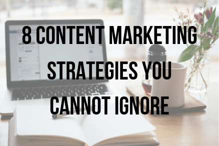 Content Marketing Strategies you cannot ignore