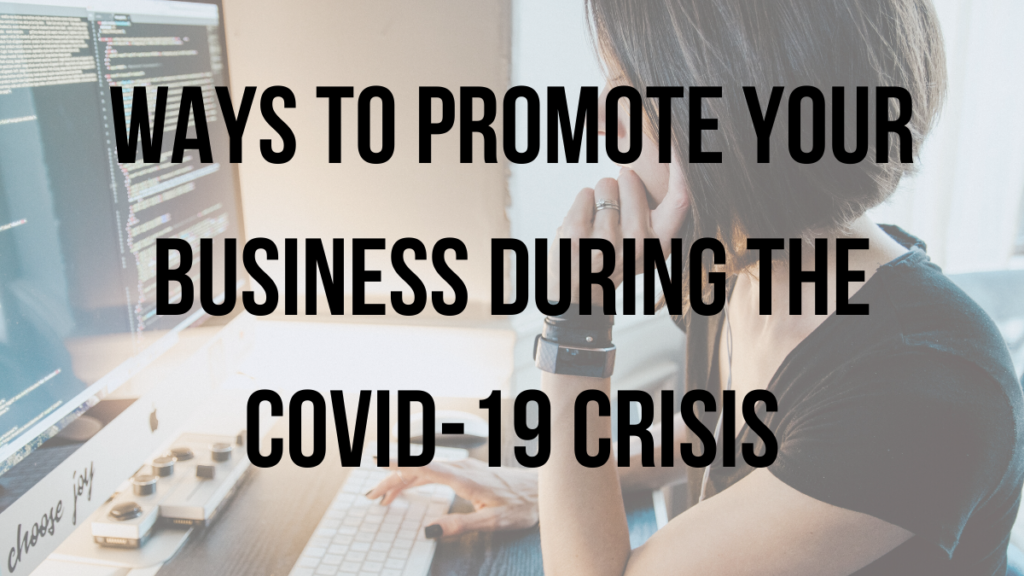 Ways to Promote your Business During The Covid-19 crisis blog image